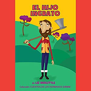 El Hijo Ingrato [The Ungrateful Son] Audiobook
