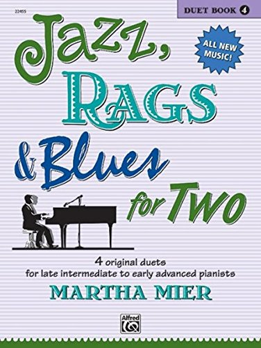 Jazz, Rags & Blues for Two, Bk 4: 4 Original Duets for Late Intermediate to Early Advanced - Duets Book Jazz