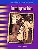 Inmigracion (Immigration) (Turtleback School & Library Binding Edition) (Primary Source Readers) (Spanish Edition)