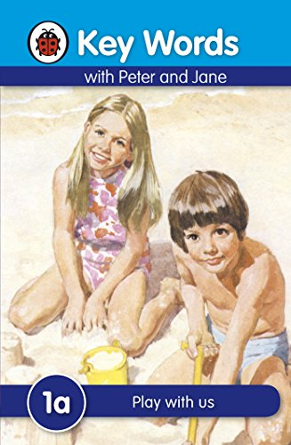 Key Words with Peter and Jane #1 Play with Us a Series