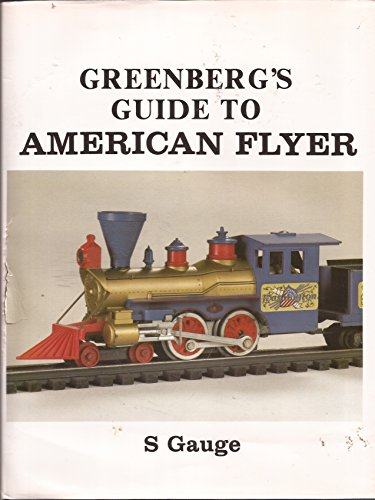 Greenbergs guide to American Flyer S gauge