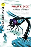A Maze of Death (S.F. MASTERWORKS)