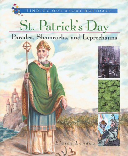 St. Patrick's Day: Parades, Shamrocks, and Leprechauns (Finding Out about Holidays)