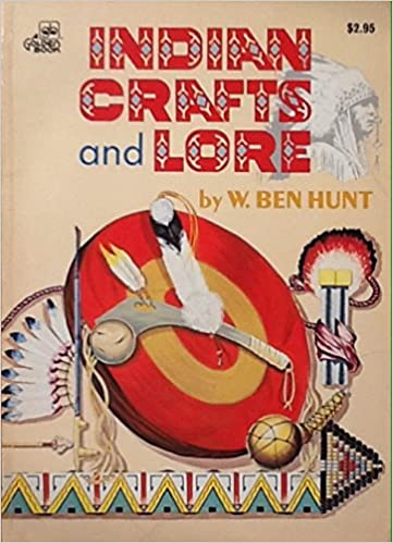 Indian Crafts And Lore W Ben Hunt 9780307159892 Amazon Com Books