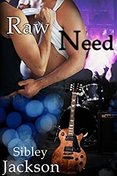 Raw Need: A SIbley Jackson Gay Romance (Minnesota Male Series Book 2) by [Jackson, Sibley, Rowland, Caddy]