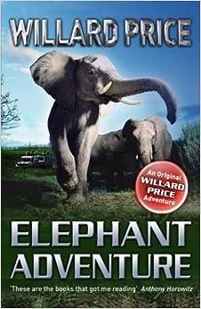 Elephant Adventure by Willard Price (2012-08-13)