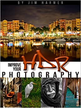 Improve Your HDR Photography (Improve Your Photography Book 2) by [Harmer, Jim]