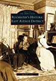 img - for Rochester's Historic East Avenue District (NY) (Images of America) book / textbook / text book