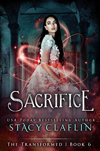 Amazon sacrifice the transformed series book 6 ebook stacy sacrifice the transformed series book 6 by claflin stacy fandeluxe Document
