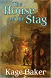 The House of the Stag, Kage Baker, 0765317451