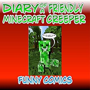 Diary of a Friendly Minecraft Creeper Audiobook