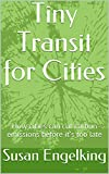 Tiny Transit for Cities: How cities can cut carbon emissions before it's too late