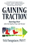 img - for Gaining Traction: Starting Over After the Death of Your Life Partner book / textbook / text book