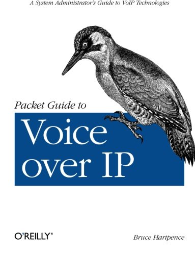 - Packet Guide to Voice over IP: A system administrator's guide to VoIP technologies