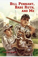 Bill Pennant, Babe Ruth, and Me by Timothy Tocher (2009-03-12) Hardcover