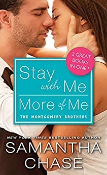 Stay with Me / More of Me (Montgomery Brothers) by [Chase, Samantha]