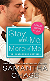 Stay with Me / More of Me (Montgomery Brothers Book 0)