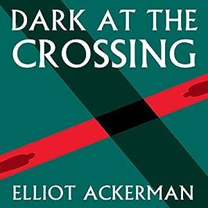Dark at the Crossing Audiobook