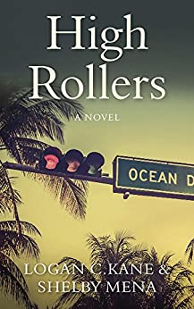 High Rollers: A Novel by [Kane, Logan C., Mena, Shelby]