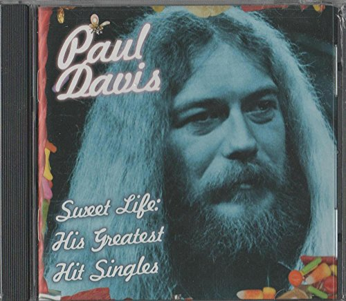 Sweet Life: His Greatest Hit Singles (The Best Of Paul Davis)