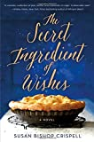 The Secret Ingredient of Wishes: A Novel