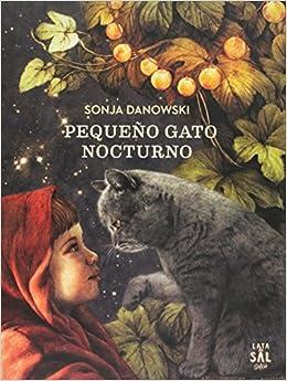 Pequeño gato nocturno/Little Night Cat (Spanish Edition): Sonja Danowski: 9788494665042: Amazon.com: Books