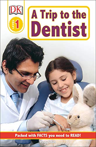 DK Readers L1: A Trip to the Dentist (DK Readers Level 1) (Going To The Dentist For The First Time)