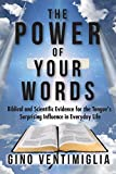 words have power - The Power of Your Words: Biblical and Scientific Evidence for the Tongue's Surprising Influence in Everyday Life