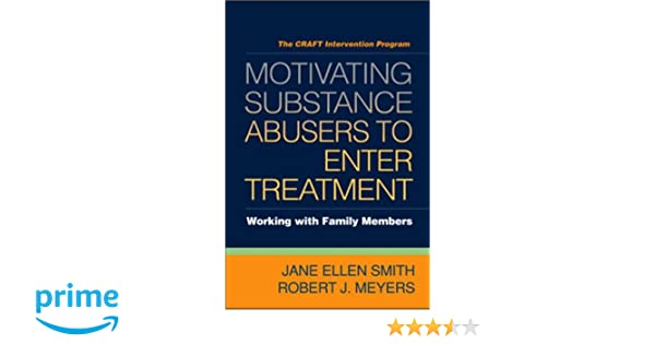 Motivating substance abusers to enter treatment working with family motivating substance abusers to enter treatment working with family members 9781593856465 medicine health science books amazon fandeluxe Choice Image