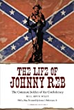 img - for The Life of Johnny Reb: The Common Soldier of the Confederacy (Conflicting Worlds: New Dimensions of the American Civil War) book / textbook / text book