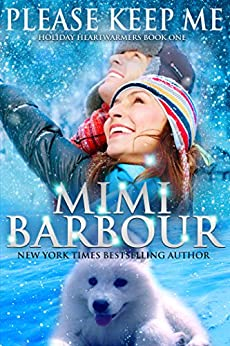 Please Keep Me (Holiday Heartwarmers Book 1) by [Barbour, Mimi]