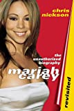 Mariah Carey Revisited: The Unauthorized Biography