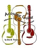 The Acoustic Guitar: Adjustment, Care, Maintenance, and Repair (Volume II)