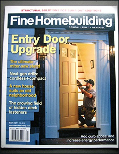 (Fine Homebuilding Design Build Remodel May 2011 Entry Door Upgrade, Bump-outs, Miter-saw Stand, Compact Cordless Drills, New House, Old Neighborhood, Hidden Deck Fasteners)