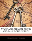 Standard Ahiman Rezon and Blue Lodge Guide, Moses Wolcott Redding, 114553970X