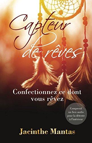 Download Capteur de Rêves: Confectionnez ce dont vous rêvez (French Edition) pdf epub