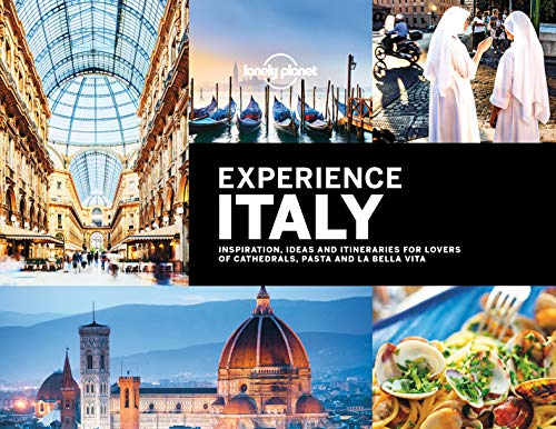 Lonely Planet Experience Italy (Travel Guide) (The Best Places To Visit In Italy)