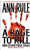Front cover for the book A Rage to Kill by Ann Rule