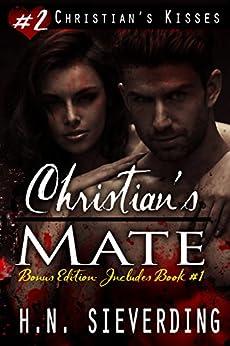 Christian's Mate Bonus Edition (Christian's Kisses Book 2) by [Sieverding, H.N. ]