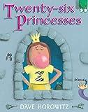 Twenty-Six Princesses, Dave Horowitz, 039924607X
