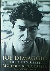 Joe DiMaggio: The Hero's Life.