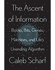 The Ascent of Information: Books, Bits, Genes, Machines, and Life's Unending Algorithm