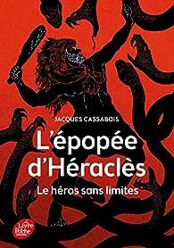 L'Épopée d'Héraclès - Le héros sans limites (Historique) par Jacques Cassabois