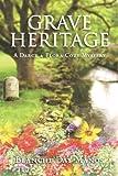 Grave Heritage (A Darcy & Flora Cozy Mystery) (Volume 4)