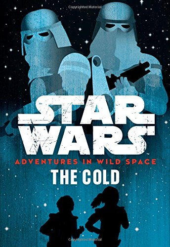 (Star Wars Adventures in Wild Space The Cold: Book 5)