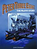 img - for Peter Three Eight: The Pilot's Story book / textbook / text book