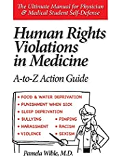 Human Rights Violations in Medicine: A-to-Z Action Guide