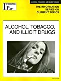 Alcohol, Tobacco, and Illicit Drugs, Sandra M. Alters, 1414407440