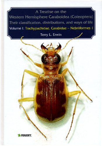 A Treatise on the Western Hemisphere Caraboidea (Coleoptera): Their Classification, Distributions, and Ways of Life: Tra