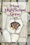 How High/Scope Grew, David P. Weikart, 1573792063